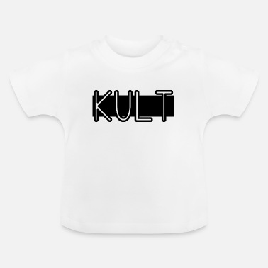 Cult This is a cult gift idea - Baby T-Shirt