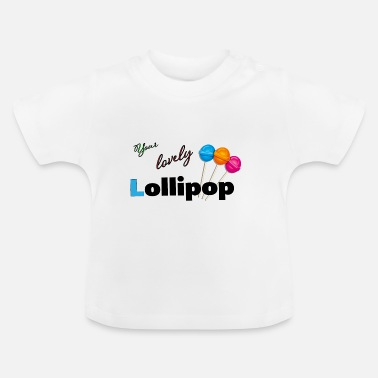 Lollipop Lollipop, lollipop, lollipop, lollipop, lollipop - Baby T-Shirt