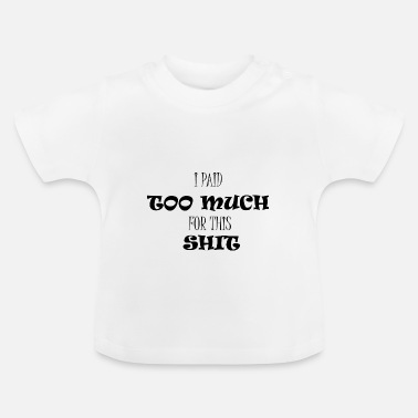 Funny Funny saying funny funny shirt laugh funny - Baby T-Shirt