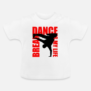 Kids break dance is my life - Baby T-shirt