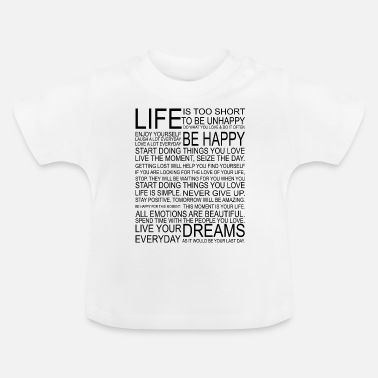 Unhappy LIFE is too short to be unhappy - T-shirt Bébé