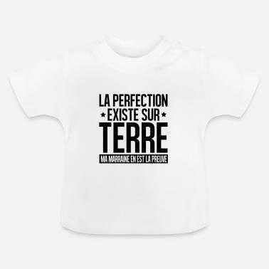 Filleul la perfection existe ma marraine en est la preuve - T-shirt Bébé 9a4f3531c8e