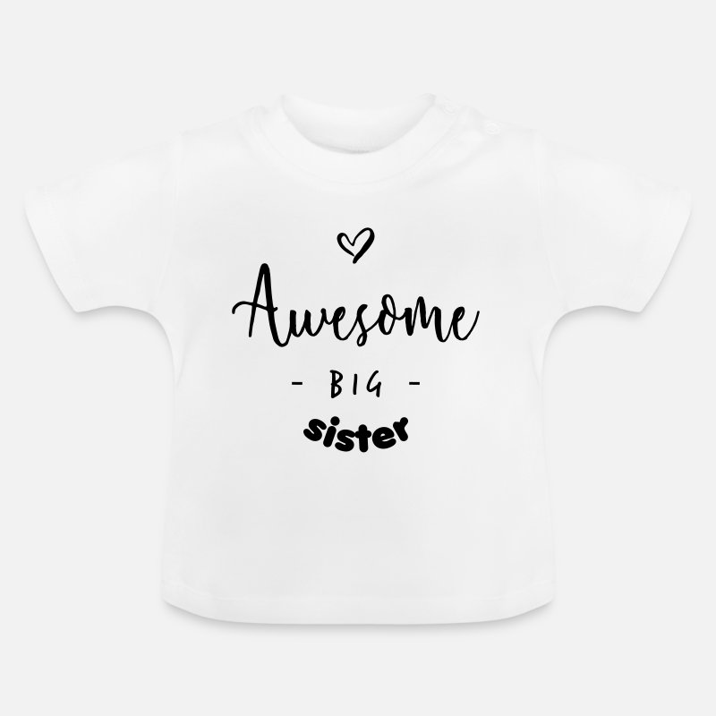 Big Sister Baby Clothing - Awesome BIG Sister - Baby T-Shirt white