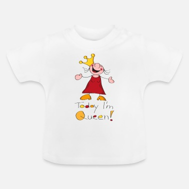 Queen Niña Today I'm Queen - Camiseta bebé