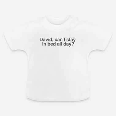 Stay In Bed All Day? - Baby T-Shirt