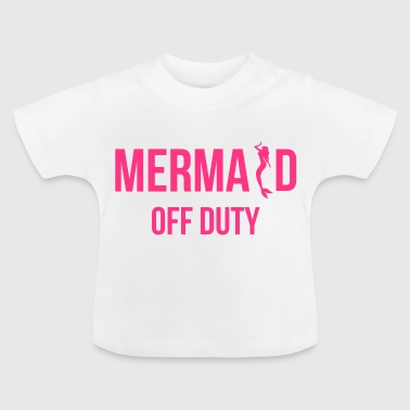 Mermaid off duty - Baby T-Shirt