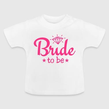 bride to be with diamond 1c - Baby T-Shirt