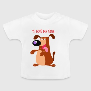 I LOVE MY DOG - Camiseta bebé