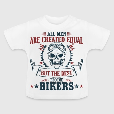 Men become the best bikers - Baby T-Shirt