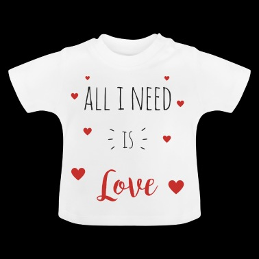 All I need is love - Baby T-shirt