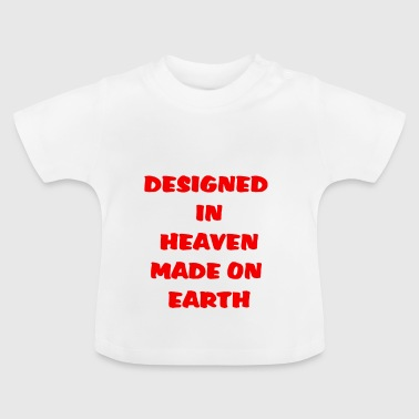 DESIGNED IN THE HEAVEN - Baby-T-shirt