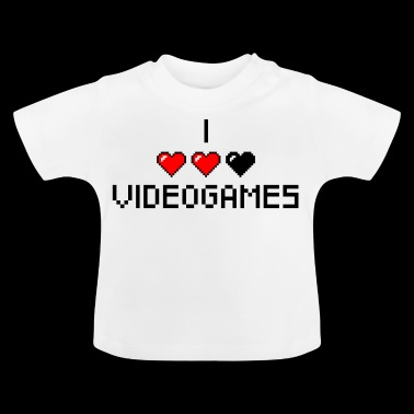I love video games - Baby T-Shirt