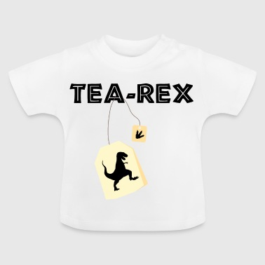 Tea Rex - Tea Rex / Gift Idea - Baby T-Shirt