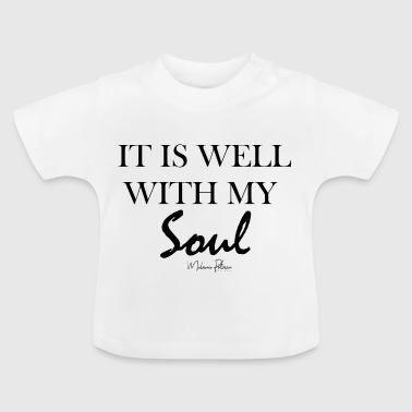 IT IS WELL WITH MY SOUL - T-shirt Bébé