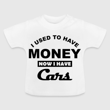 I used to have Cars - Baby T-Shirt