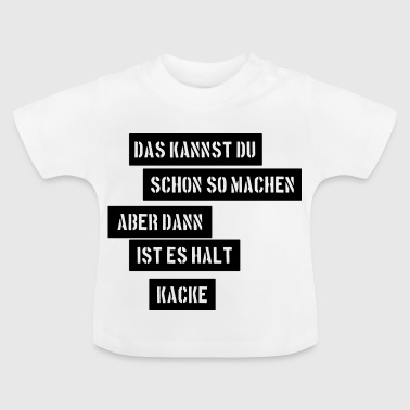 suchbegriff 39 das kannste schon so machen 39 t shirts online bestellen spreadshirt. Black Bedroom Furniture Sets. Home Design Ideas