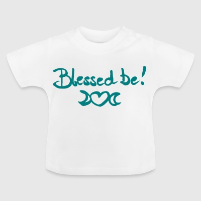 Blessed Be! - Baby T-Shirt