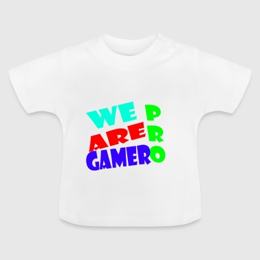 WE ARE PRO GAMER - Baby T-Shirt