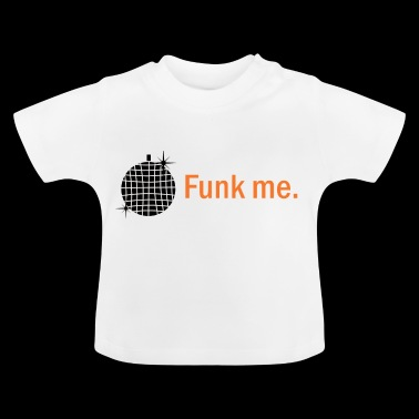 Funk Me. Disco ball - Baby T-Shirt