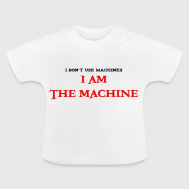 ik ben de machine - Baby T-shirt