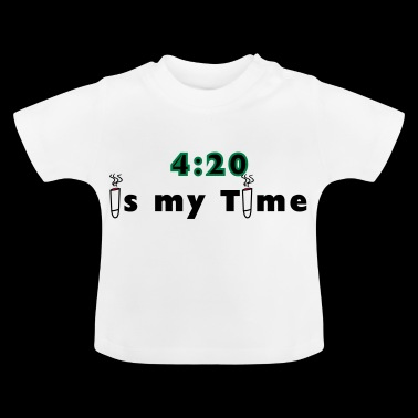 420 is my time grass cannabis gift idea - Baby T-Shirt