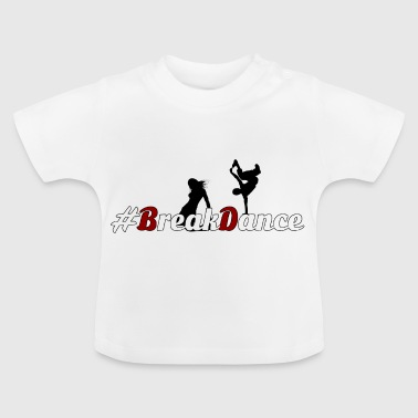 #BreakDance - Camiseta bebé