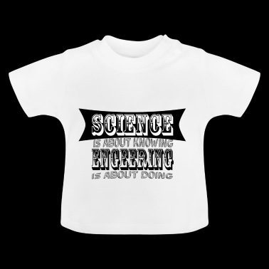 science engineering - Baby T-Shirt