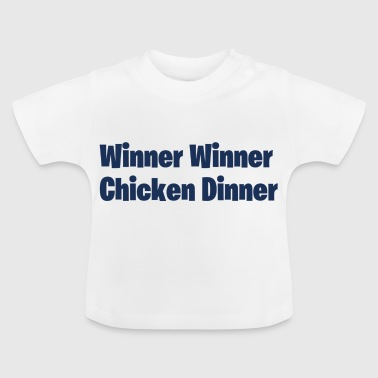 Winner Winner Chicken Dinner - Baby T-Shirt