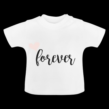 Forever Partnerlook - Baby T-Shirt