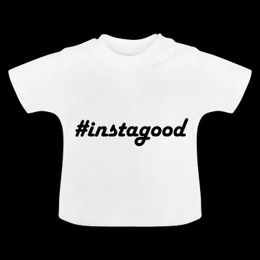 #instagood - Baby T-shirt
