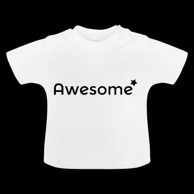 Awesome - Baby T-shirt