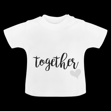 Forever ... together grau - Baby T-Shirt