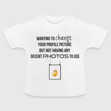 Wanting to change the profile picture - Baby T-Shirt