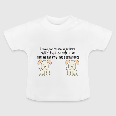The reason we are born - Baby T-Shirt