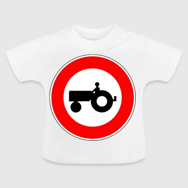 No tractor - Baby T-Shirt