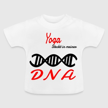 Is in my DNA hobby yoga - Baby T-Shirt