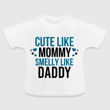 Sweet as mum, stinks like dad - Baby T-Shirt