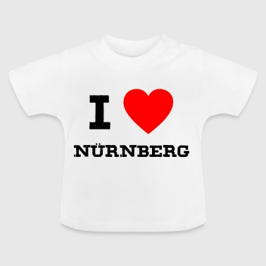 I love Nuernberg - Baby T-Shirt
