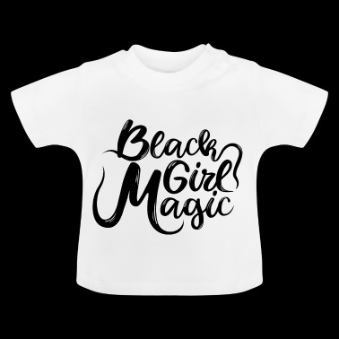 Black Girl Magic 1 Black Text - Baby T-Shirt