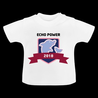 Echo Power Dolphin 2018 Gift sea creatures - Baby T-Shirt