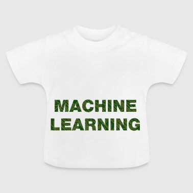 learnig machine - Baby T-shirt