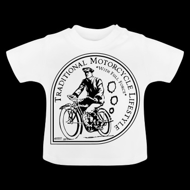 Traditional Motorcycle Lifestyle - Baby T-Shirt
