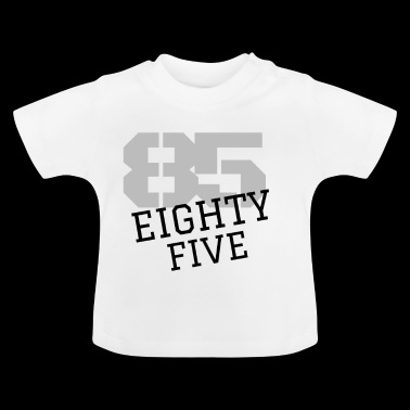 85 Eighty Five - Baby T-Shirt