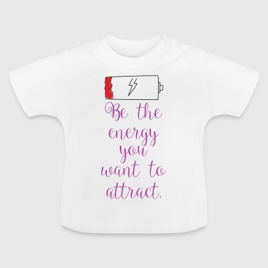 Attracting energy - Baby T-Shirt