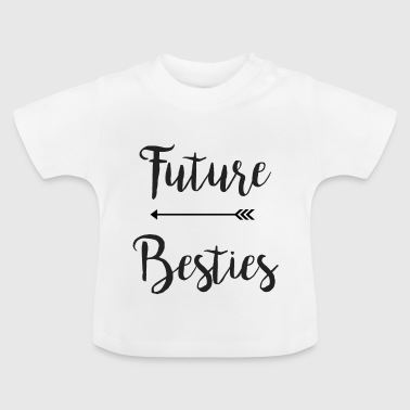 future Besties - Teil 1 - Baby T-Shirt