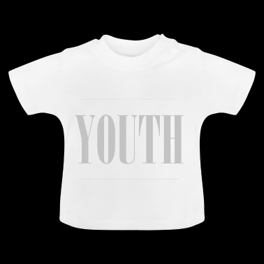 Youth - Young - Baby T-Shirt