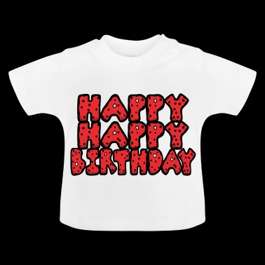 Happy birthday - T-shirt Bébé