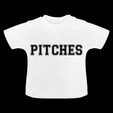 pitches - Baby T-Shirt