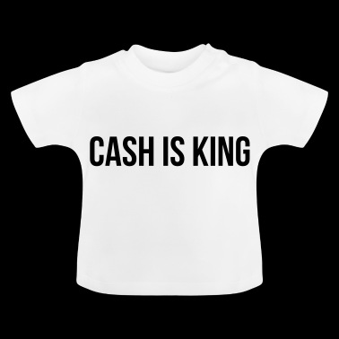 Cash is King - T-shirt Bébé