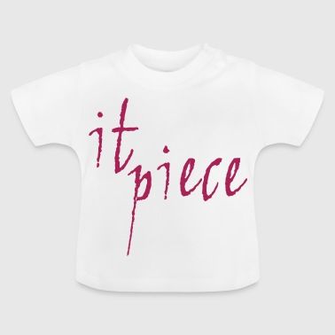It piece - Baby T-Shirt